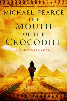 Mouth of the Crocodile: a Mamur Zapt Mystery Set in Pre-World War I Egypt