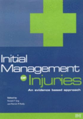 Initial Management of Injuries An Evidence-Based Approach