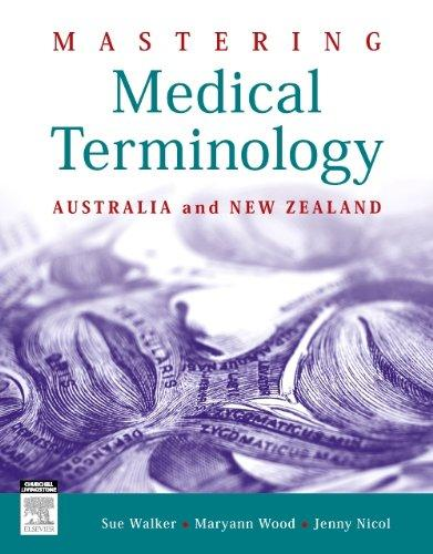 Mastering Medical Terminology: Australia and New Zealand, 1e