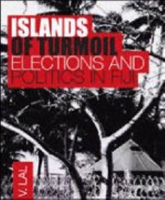 Islands in Turmoil Elections and Politics in Fiji