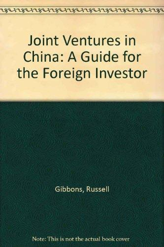 Joint Ventures in China: A Guide for the Foreign Investor