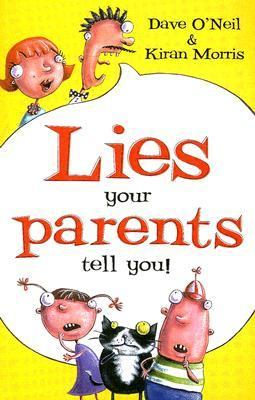 Lies Your Parents Tell You!