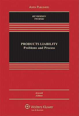 Products Liability: Problems & Process 7e