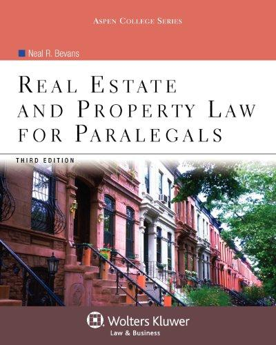 Real Estate & Property Law for Paralegals, Third Edition (Aspen College)