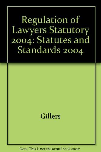Regulation of Lawyers: Statutes and Standards 2004
