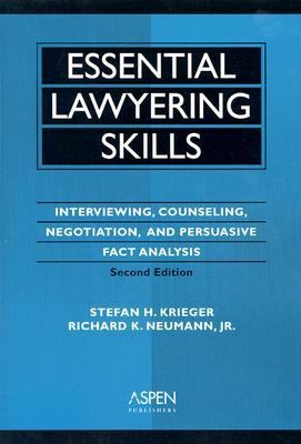 Essential Lawyering Skills Interviewing, Counseling, Negotiation, and Persuasive Fact Analysis