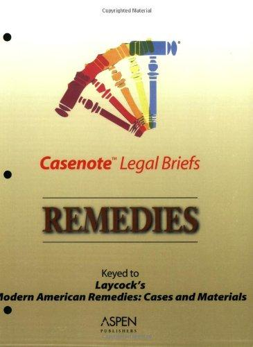 Casenote Legal Briefs: Remedies - Keyed to Laycock