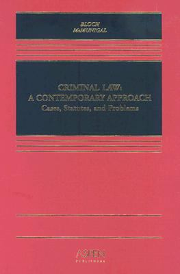 Criminal Law A Contemporary Approach Cases, Statutes, and Problems