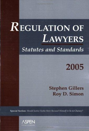 Regulation of Lawyers: Statutes and Standards 2005