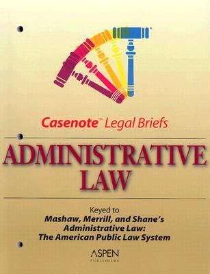 Administrative Law Keyed to Mashaw & Merrill & Shane
