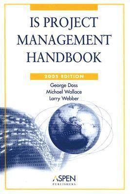 IS Project Manangement Handbook, 2005 Edition