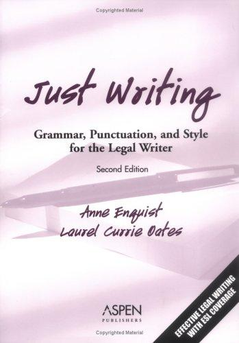 Just Writing: Grammar, Punctuation, And Style For The Legal Writer