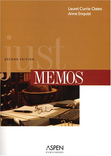 Just Memos, Second Edition (Legal Research and Writing)
