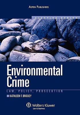 Environmental Crimes: Law, Policy, Prosecution