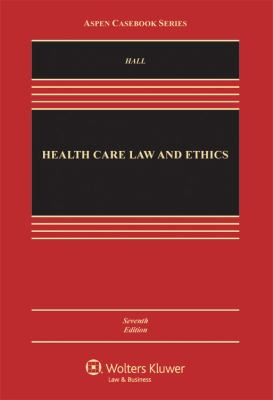Health Care Law and Ethics 7e