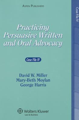 Practicing Persuasive Written and Oral Advocacy: Case File 4