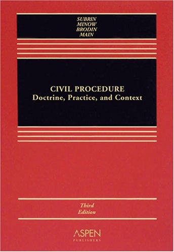Civil Procedure: Docterine, Practice and Context