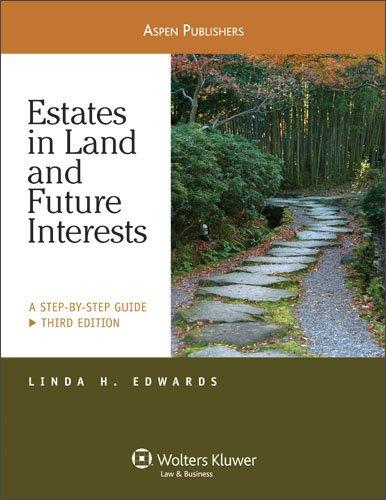 Estates in Land & Future Interests: A Step By Step Guide 3e