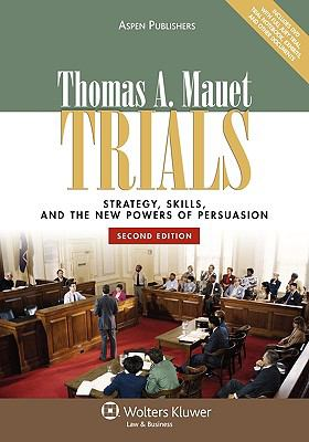 Trials: Strategy, Skills, & New Powers of Persuasion