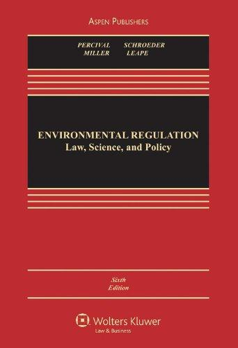 Environmental Regulation: Law Science & Policy 6e