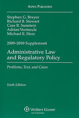 Administrative Law & Regulatory Policy: 2009-2010 Case Supplement