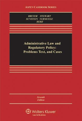 Administrative Law and Regulatory Policy: Problems Text, and Cases, Seventh Edition (Aspen Casebook Series)