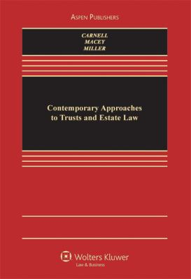 Contemporary Approaches To Trusts & Estates Law (Aspen Coursebook)