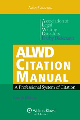 ALWD Citation Manual: A Professional System of Citation 4e