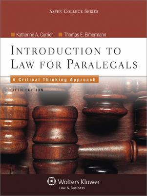 Introduction to Law for Paralegals: Critical Thinking Approach, 5th Edition (Aspen College)