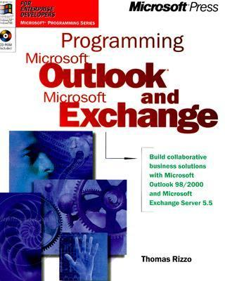 Programming Microsoft Outlook and Microsoft Exchange: Build Collaborative Business Solutions with MS Outlook 98-2000