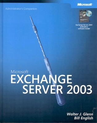 Microsoft Exchange Server 2003 Administrator's Companion