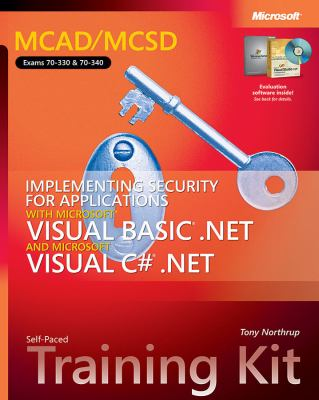Mcad/mcsd Self-paced Training Kit Implementing Security For Applications With Microsoft Visual Basic .net And Microsoft Visual C# .net