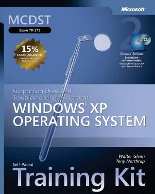 Mcdst Self-paced Training Kit (Exam 70-271) Supporting Users and Troubleshooting a Microsoft Windows Xp Operating System