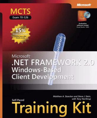 MCTS Self-Paced Training Kit (Exam 70-526) Microsoft .NET Framework 2.0 Windows-Based Client Development