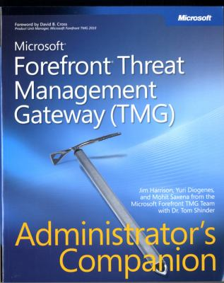 Microsoft Forefront Threat Management Gateway (TMG) Administrator's Companion (Pro -Administrator's Campanion)