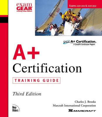 A+ Certification Training Guide-w/cd