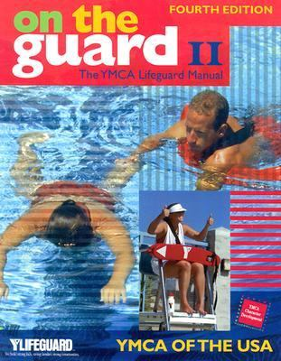 On the Guard II The Ymca Lifeguard Manual