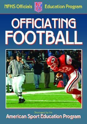 Officiating Football A Publication For The National Federation Of State High School Associations Officials Education Program