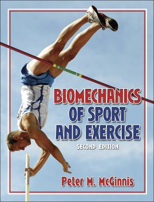 Biomechanics of Sport and Exercise, 2nd Edition