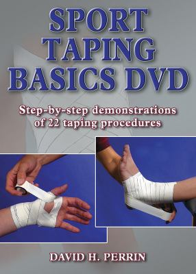 Sport Taping Basics Step-by-Step Demonstrations of 22 Taping Procedures