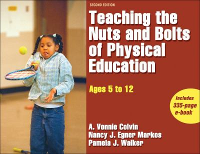 Teaching the Nuts and Bolts of Physical Education: Ages 5 to 12