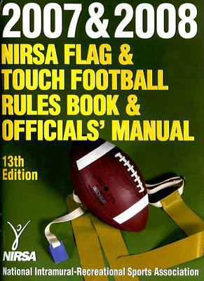 2007 and 2008 Nirsa Flag and Touch Football Rules Book and Officials' Manual