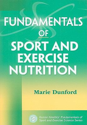 Fundamentals of Sport and Exercise Nutrition (Human Kinetics' Fundamentals of Sport and Exercise Science Series)