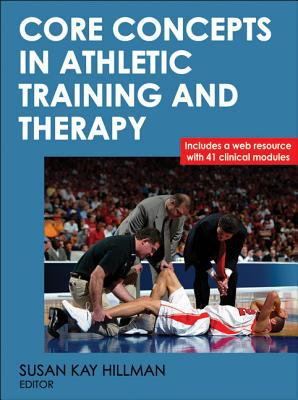 Core Concepts in Athletic Training and Therapy With Web Resource (Athletic Training Education)