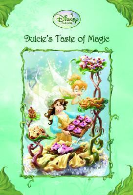 Dulcie's Taste of Magic (Disney Fairies Series)