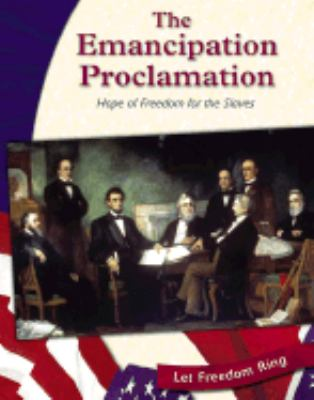Emancipation Proclamation Hope of Freedom for the Slaves