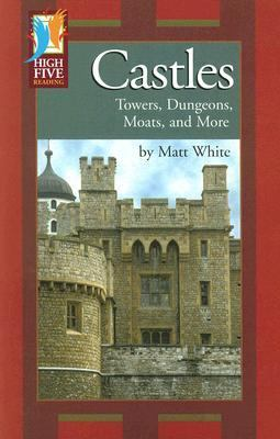 Castles Towers, Dungeons, Moats, and More