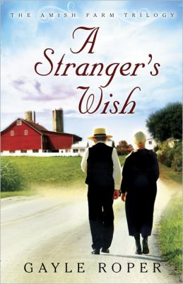A Stranger's Wish (The Amish Farm Trilogy)