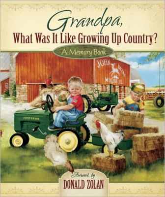 Grandpa, What Was It Like Growing up Country?