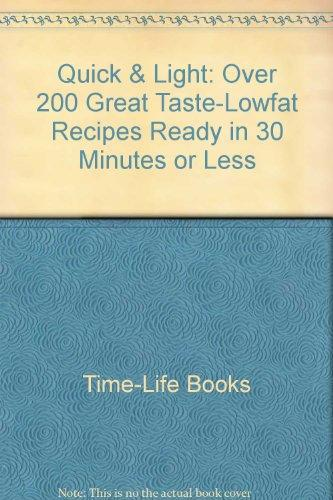 Quick & Light: Over 200 Great Taste-Lowfat Recipes Ready in 30 Minutes or Less